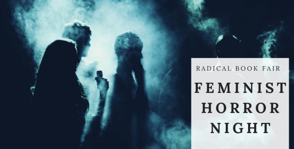 banner for feminist horror night at radical book fair